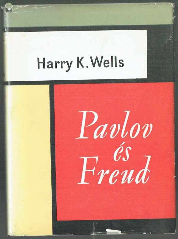 Pavlov és Freud Harry K. Wells
