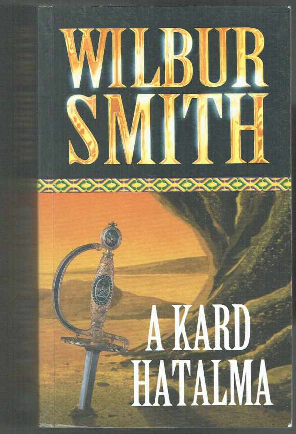 A kard hatalma Wilbur Smith