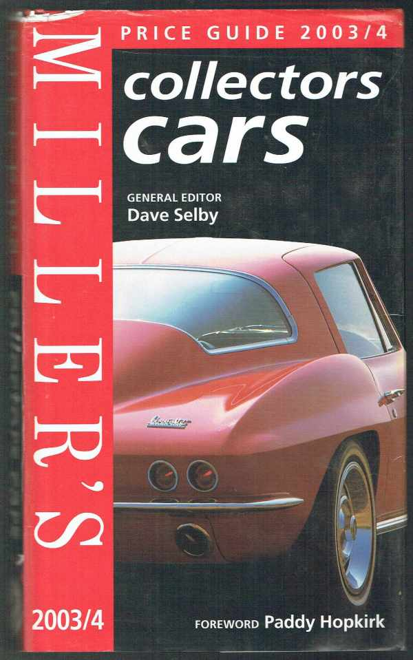 Miller's Collectors Cars Price Guide Professional Handbook 2003-2004  Dave Selby