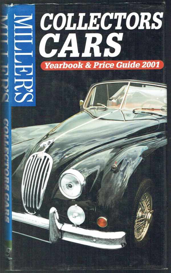 Miller's Collectors Cars - Yearbook and Price Guide 2001  Dave Selby