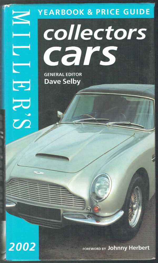 Miller's Collertors Cars - Yearbook and Price Guide 2002  Dave Selby