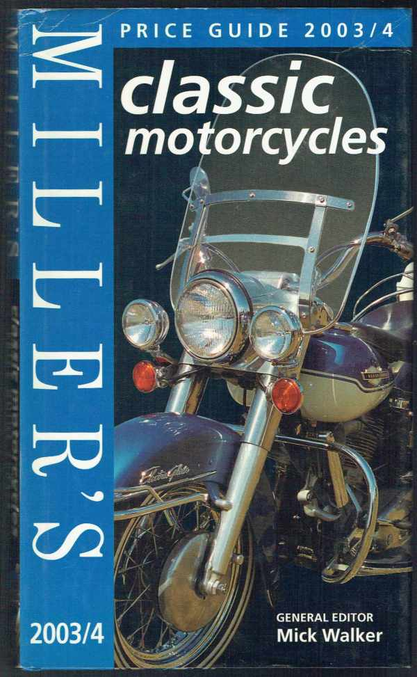 Miller's Classic Motorcycles - Yearbook and Price Guide 2003-2004  Mick Walker