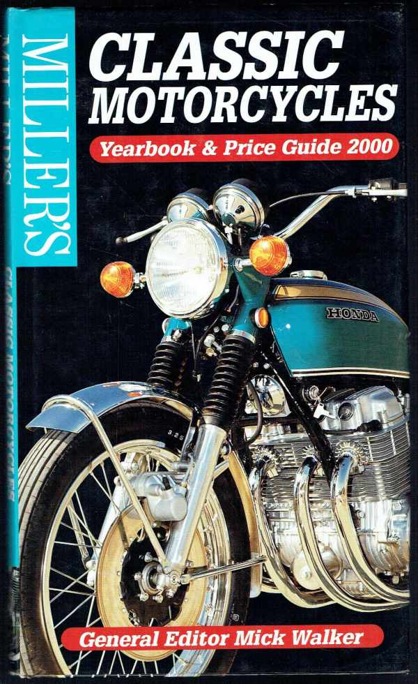 Miller's Classic Motorcycles - Yearbook and Price Guide 2000  Mick Walker