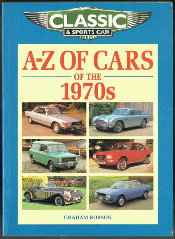 A-Z of Cars of the 1970s Graham Robson