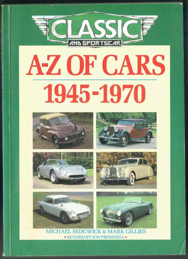 A-Z of Cars 1945-1970 Mark Gillies, Michael Sedgwick