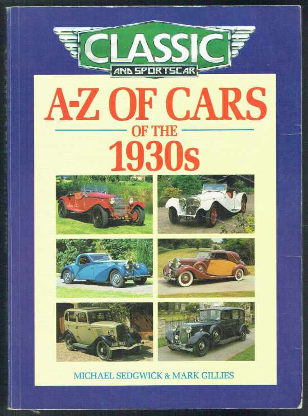 A-Z of Cars of the 1930s Mark Gillies, Michael Sedgwick