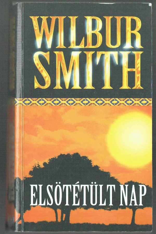Elsötétült nap Wilbur Smith