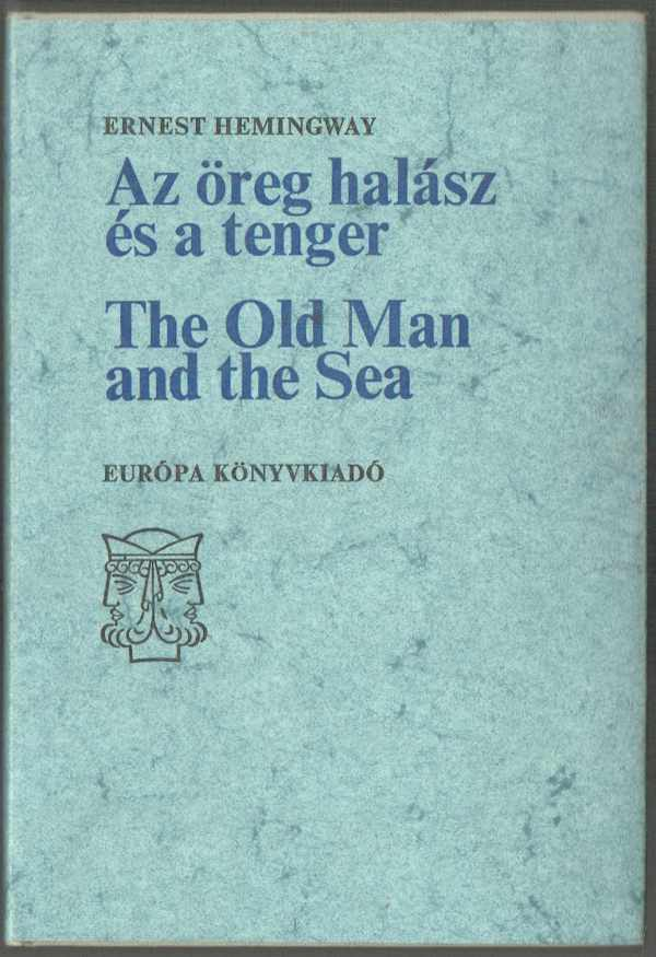 Az öreg halász és a tenger – The Old Man and the Sea Ernest Hemingway