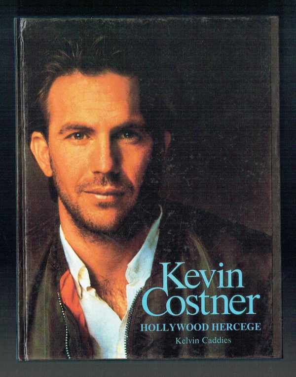 Kevin Costner Hollywood hercege Kelvin Caddies
