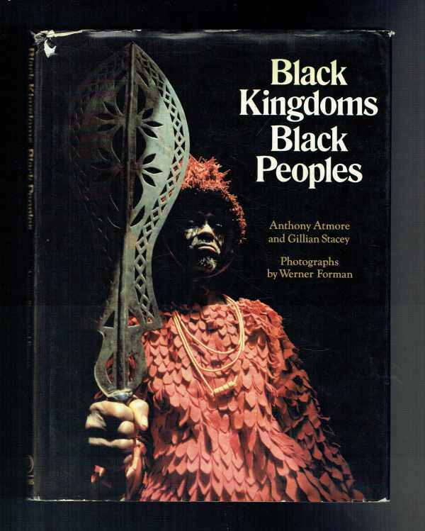 Black Kingdoms Black Peoples – The West African Heritage Anthony Atmore, Gillian Stacey, Werner Forman