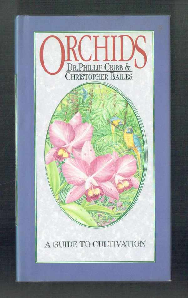 Orchids  - A Guide to Cultivation Christopher Bailes, Dr.Phillip Cribb