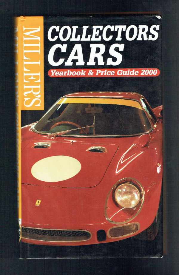 Miller's Collectors Cars – Yearbook and Price Guide 2000