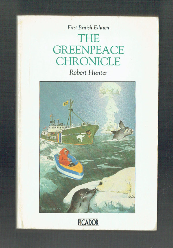 The Greenpeace Chronicle Robert Hunter