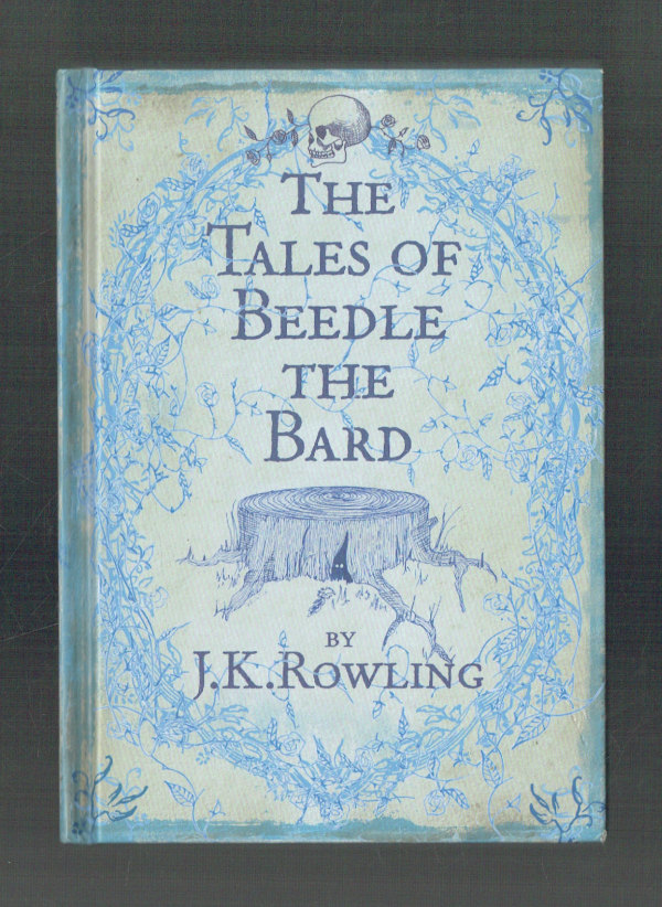The Tales of Beedle the Bard J. K. Rowling