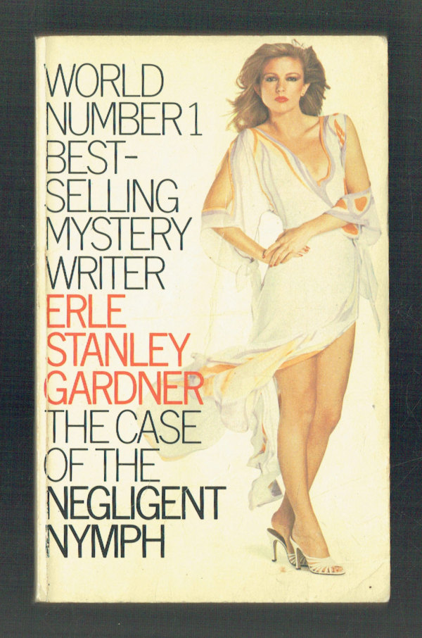The Case of the Negligent Nymph Erle Stanley Gardner