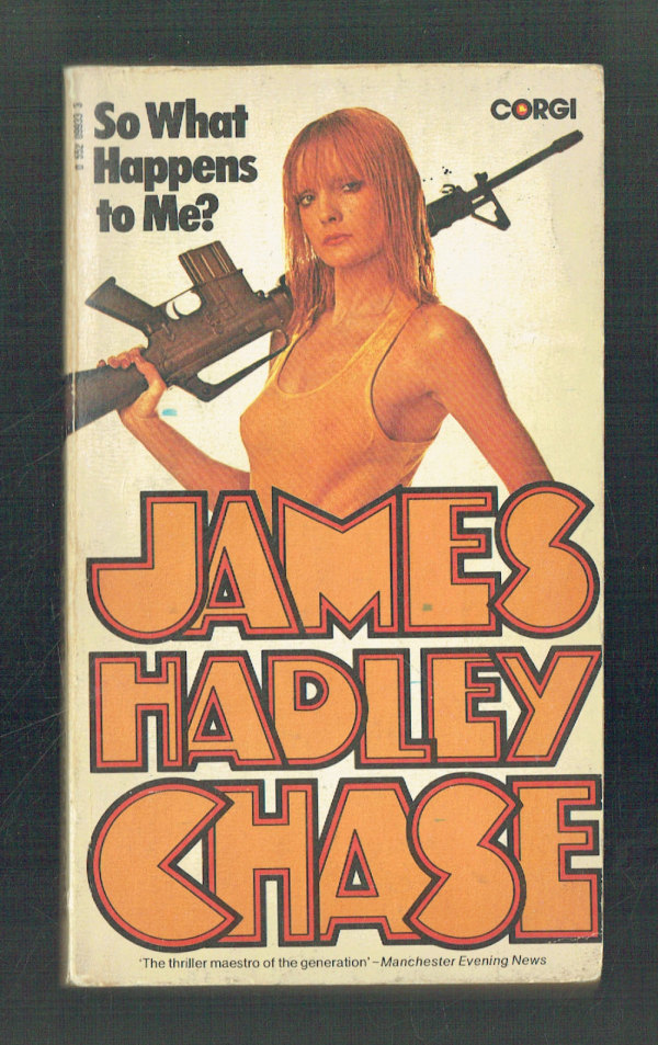 So What Happens to Me? James Hadley Chase