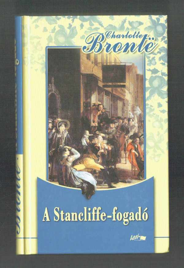 A Stancliffe-fogadó – Henry Hastings kapitány Charlotte Bronte